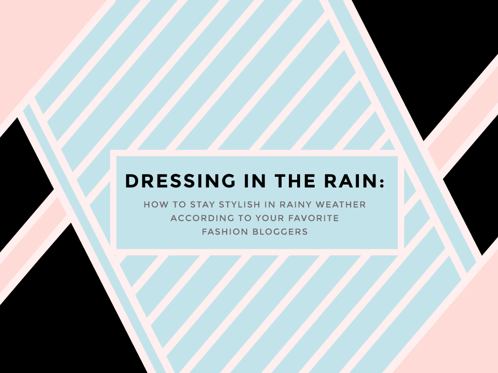 Dressing-in-the-Rain_How-to-Stay-Stylish-In-Rainy-Weather-According-to-Your-Favorite-Fashion-Bloggers